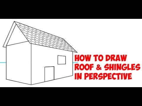 Great How To Draw A Roof With Shingles In Two Point Perspective : Easy Step By  Step Drawing Tutorial