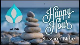 Happy Hour Meditation -- Session 9