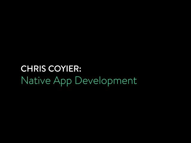 Chris Coyier - Native App Development