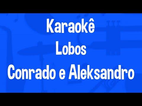 Karaokê Lobos - Conrado E Aleksandro