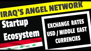 Iraqi Dinar News Angel Investment Network in Iraq USD/Middle East Currency Rates