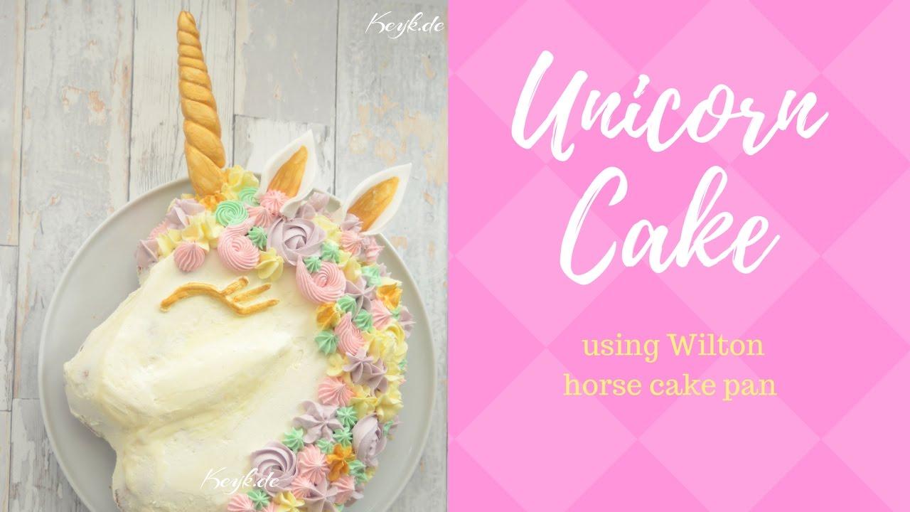Einhorn Kuchen Mit Wilton Pferdekopf Backform Unicorn Cake
