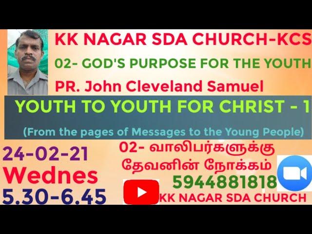 KK NAGAR SDA CHURCH -02- God's Purpose for the Youth - PR. John Cleveland Samuel