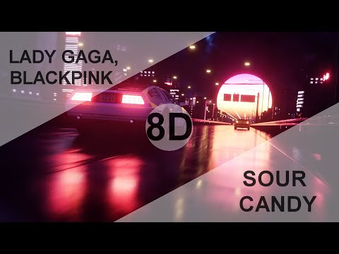 Lady Gaga, BLACKPINK – SOUR CANDY [8D USE HEADPHONE] 🎧