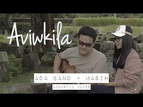 Ada Band - Masih (Aviwkila Cover)