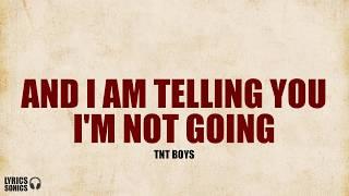 TNT Boys - And I Am Telling You I'm Not Going (Lyrics)