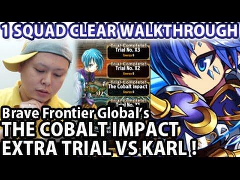 Brave Frontier Karl's Extra Trial The Cobalt Impact Walkthrough ブレフロ海外版【試練「蒼の衝撃」撃破!】