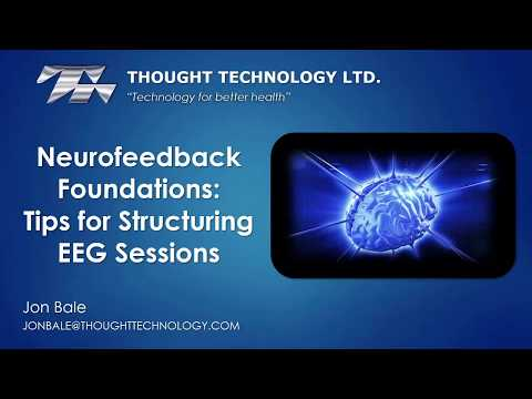 Neurofeedback Tips For Structuring EEG Sessions - Webinar | Thought Technology