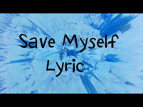 Save Myself - Ed Sheeran Lyric