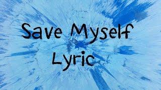 Save Myself Ed Sheeran [Lyric]