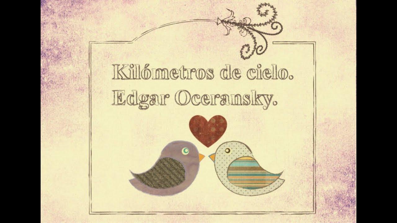 kilometros del cielo edgar oceransky