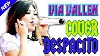 Despacito Luis Fonsi Feat justin Bieber Dangdut Koplo Cover by Via Vallen