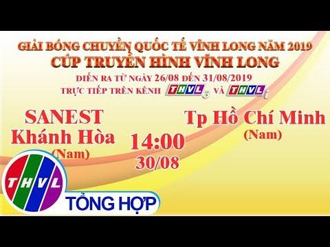 THVL  Sanest Khánh Hòa (Nam) - Tp Hồ Chí Minh (Nam) Giải Bóng chuyền Cúp Truyền Hình Vĩnh Long 2019