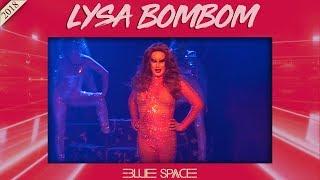 Blue Space Oficial -  Lysa Bombom e Ballet - 14.04.18