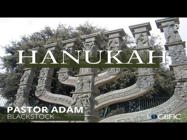 Hanukah - Pastor Adam Blackstock