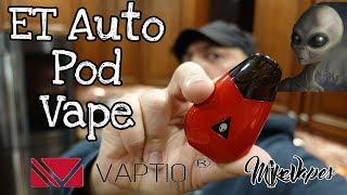 ET Phone Home - The ET Auto Pod Vape By Vaptio