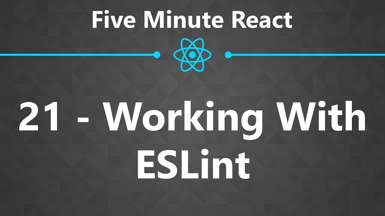 CloseBrace | Five Minute React 21 - Working With ESLint