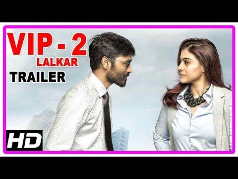 VIP2 Lalkar Hindi Movie Trailer | Dhanush | Kajol | Amala Paul | Hindi Movie Trailer | VIP 2