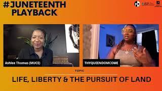 #JuneteenthPlayback Digital Talk - Life, Liberty & the Pursuit of Land