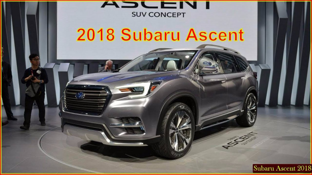 Subaru Ascent 2018 Suv Interior Exterior Concept New Car Release Date