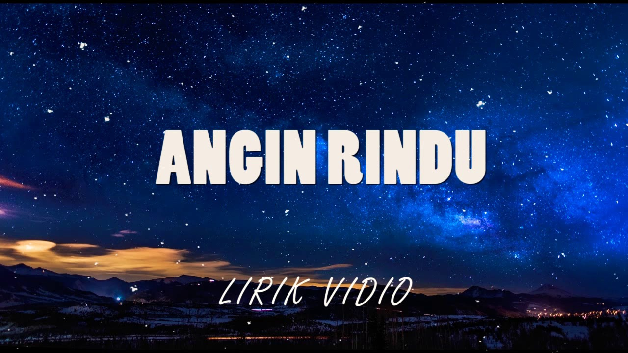 lirik lagu angin rindu youtube
