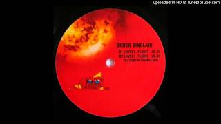 Didier Sinclair - Lovely Flight (Original Mix) HQ