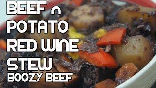 Beef & Vegetable Stew - Red Wine Boozy Beef Recipe