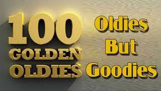 Top 100 Oldies Songs Of All Time   Greatest Hits Oldies But Goodies Collection