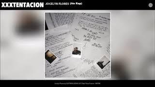 XXXTENTACION - Jocelyn Flores (Without Rap)