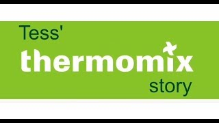 Tess' Thermomix Story
