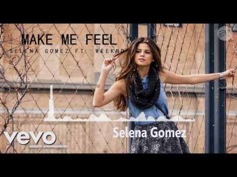 Selena Gomez Ft. The Weeknd - Make Me Feel (New Song 2017)