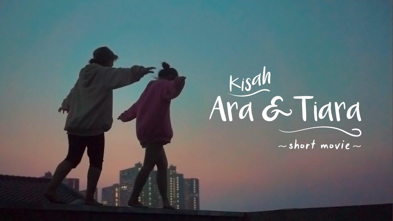 KISAH ARA & TIARA    Short Inspirational Movie