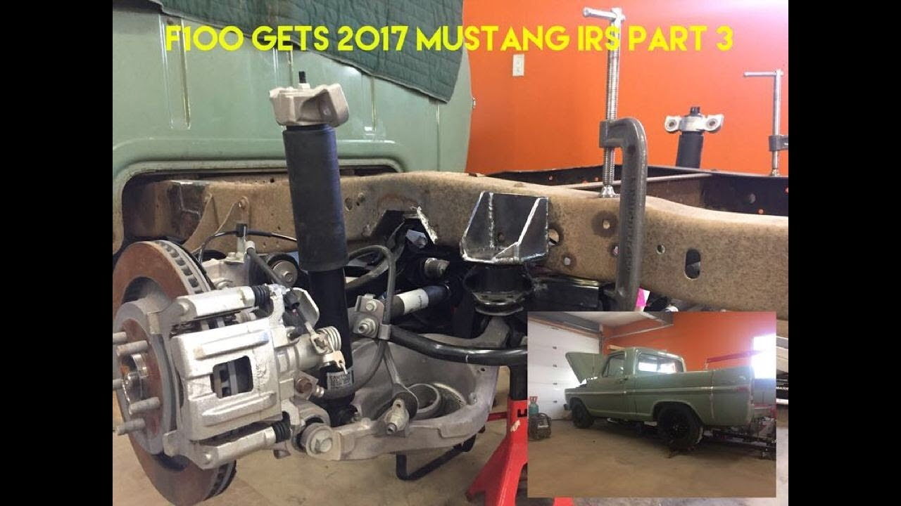 2017 Mustang IRS into 71 F100 part 3