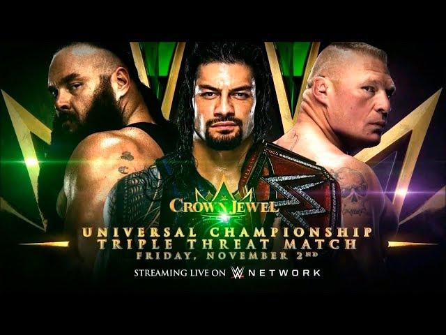WWE Crown Jewel 2018: Braun Strowman vs Roman Reigns vs Brock Lesnar (Universal Championship)