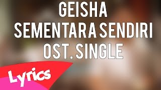 Video Geisha - Sementara Sendiri [Ost. SINGLE] Lirik download MP3, 3GP, MP4, WEBM, AVI, FLV April 2018