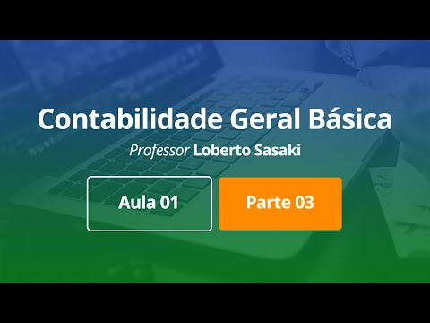 contabilidade-geral-básica-|-aula-01-|-parte-03-|-loberto-sasaki