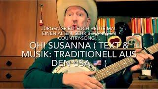 Oh! Susanna ( Text & Musik: Traditionell aus USA 🇺🇸 ) hier gespielt und gesungen von Jürgen Fastje