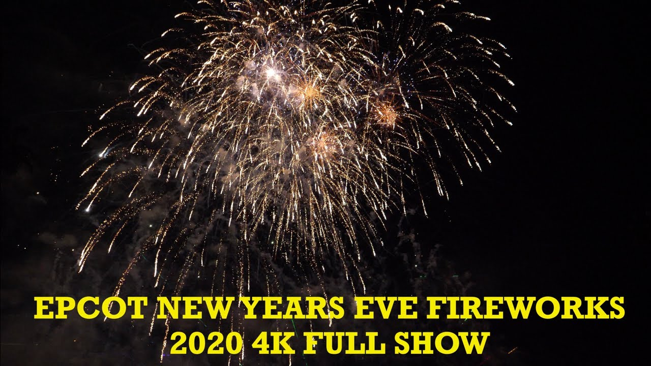 EPCOT New Years Eve 2020 Fireworks 4K FULL SHOW Walt Disney World Orlando Florida 2019 2020 ...