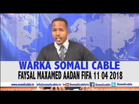 WARARKA SOMALI CABLE IYO FAYSAL MAXAMED AADAN FIFA 11 04 2018