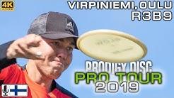 Oulu Prodigy Disc Pro Tour 2019, R3B9, Räsänen, Mäkelä, Anttila, Piironen, FINNISH COMMENTARY, 4K