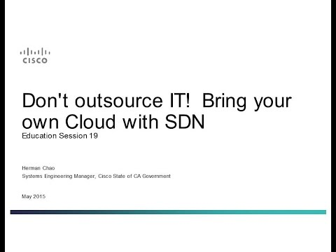 2015 TT Session 19: Build your own Cloud w/ SDN - Cisco
