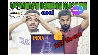 Pakistani React On : Top Upcoming Mega Projects in India