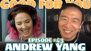 Ep #43: ANDREW YANG | Good For You Podcast with Whitney Cummings
