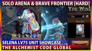 Selena Lv75 Unit Showcase - Solo Arena & Brave Frontier [Hard](The Alchemist Code)