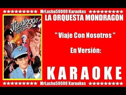 La Orquesta Mondragón - Viaje Con Nosotros  ( KARAOKE DEMO Nº 01 + COROS )