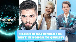Eurovision Romania 2017 [Selectia Nationala] - My Top 15 [So Far]