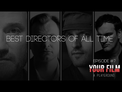 Your Film A Playground: Ep. 7 | Best Directors of All Time