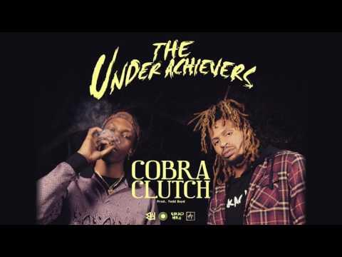 The Underachievers - Cobra Clutch (Audio)