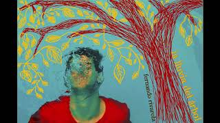 Fernando Rivarola - La lluvia del árbol (EP completo)