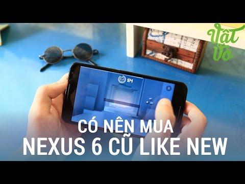 Vật Vờ| Có nên mua Nexus 6 giá tầm trung?